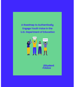 A Roadmap to Authentically Engage Youth Voice in the U.S. Department of Education